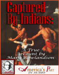 Captured by Indians: A True Account by Mary Rowlandson