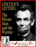 Lincoln's Letters The Private Man and the Warrior