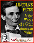 Lincoln's Prose: Major Works of a Great American Writer