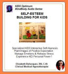 Kids MindBody Health Audio Series:  Self-Esteem Building for Kids