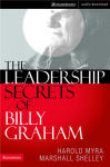 Leadership Secrets of Billy Graham, The