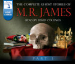 Complete Ghost Stories of M.R.James, The - Part One