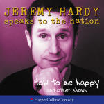 Jeremy Hardy Speaks to the Nation: How to be Happy