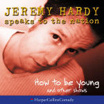 Jeremy Hardy Speaks to the Nation: How to be Young
