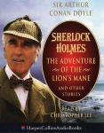 Sherlock Holmes: The Adventures of the Lion's Mane and Other Stories