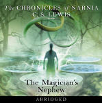 Chronicles of Narnia, The: The Magicians Nephew (Abridged)