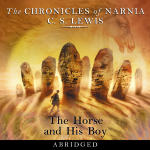 Chronicles of Narnia, The: The Horse and His Boy (Abridged)