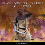 Chronicles of Narnia, The: Prince Caspian (Abridged)