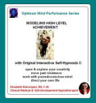 Optimum Mind Performance Series:  Modeling High Level Achievement