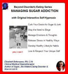 Beyond Disorderly Eating Series: Managing Sugar Addiction with Original Interactive Self-Hypnosis