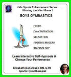 Kids Sports Enhancement Series:  Winning the Mind Game - Boys Gymnastics