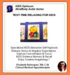Kids Optimum Mind Performance Series:  Test Time Relaxing for Kids