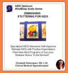 Kids MindBody Health Audio Series:  Diminishing Stuttering for Kids