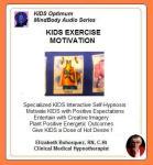 Kids MindBody Health Series:  Kids Exercise Motivation