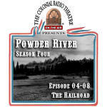 POWDER RIVER Season 4. Episode 08: THE RAILROAD