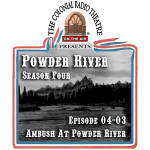POWDER RIVER Season 4. Episode 03: AMBUSH AT POWDER RIVER