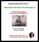 Healing Addiction Series:  Managing the Addictive Personality