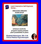 Learn Interactive Self-Hypnosis Series:  Inner Exploration - Inducing Dreams Workshop