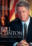 Bill Clinton: Mastering the Presidency (Unabridged)