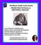 MindBody Health Audio Series:  Promoting Physical & Emotional Healing