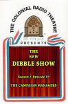 New Dibble Show, The - Season 2 - Episode 19: Campaign Managers, The