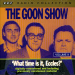 Goon Show, The - Volume 9 - What Time Is It, Eccles?
