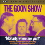 Goon Show, The - Volume 1 - Moriarty, Where Are You?