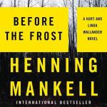 Before the Frost:  A Kurt and Linda Wallander Novel