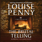 Brutal Telling, The: A Three Pines Mystery