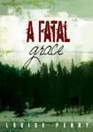 Fatal Grace, A: A Three Pines Mystery