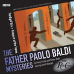 Radio Crimes: Father Paolo Baldi: Prodigal Son & Keepers of the Flame