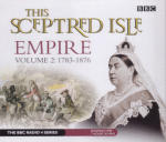 Sceptred Isle: Empire Volume 2: 1783 - 1876, This