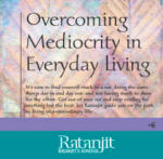 Overcoming Mediocrity in Everyday Living: Turning the Ordinary into Extraordinary