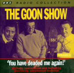 Goon Show, The - Volume 8 - You Have Deaded Me Again!