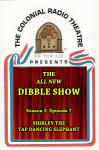 New Dibble Show, The - Season 3 - Episode 07: Shirley the Tap Dancing Elephant