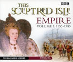 Sceptred Isle: Empire Volume 1: 1155-1783, This