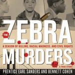 Zebra Murders, The: A Season of Killing, Racial Madness, and Civil Rights