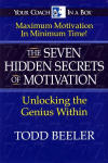 Seven Hidden Secrets of Motivation, The