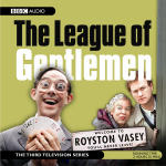 League of Gentlemen, The - Television Series 3
