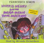 Horrid Henry and the Mega-Mean Time Machine (Unabridged)