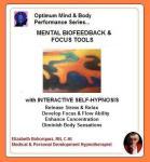 Optimum Mind & Body Performance Series:  Mental Biofeedback & Focus Tools