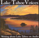 Lake Tahoe Voices: Writing about Lake Tahoe on Audio