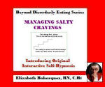 Beyond Disorderly Eating Series: Managing Salty Cravings