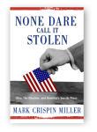 None Dare Call It Stolen: Ohio, The Election, and America's Servile Press