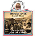 POWDER RIVER - Season 3. Episode 03 Just Like Home