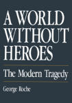 World Without Heroes, A