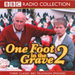 One Foot in the Grave 2