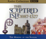 Sceptred Isle 2: The Making of the Nation - 1087-1327, This