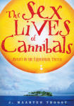 Sex Lives of Cannibals, The: Adrift in the Equatorial Pacific
