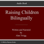 Raising Children Bilingually